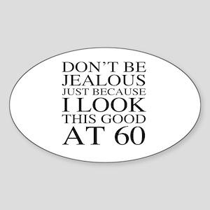 60th Birthday Jealous Sticker (Oval)