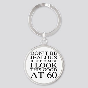 60th Birthday Jealous Round Keychain