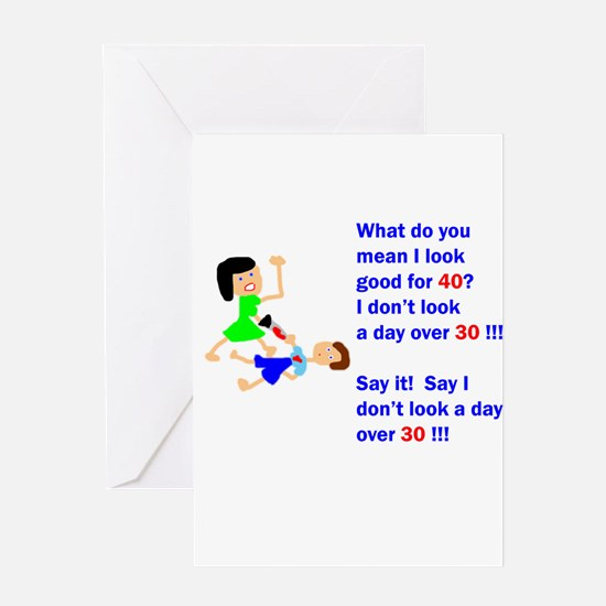 Not a day over 30! Greeting Card