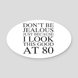 80th Birthday Jealous Oval Car Magnet