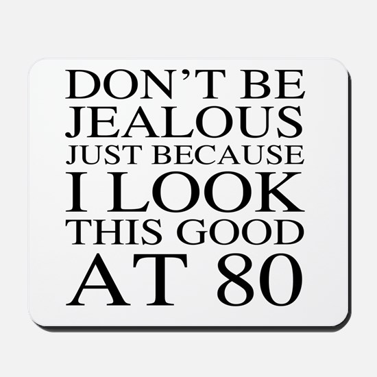 80th Birthday Jealous Mousepad
