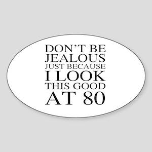 80th Birthday Jealous Sticker (Oval)