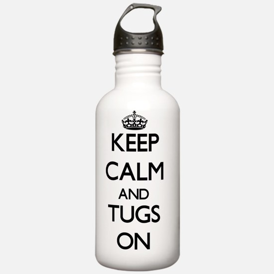 Keep Calm and Tugs ON Water Bottle