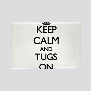 Keep Calm and Tugs ON Magnets