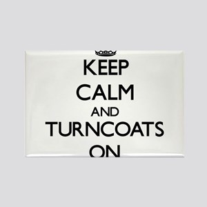 Keep Calm and Turncoats ON Magnets
