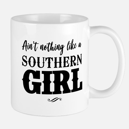 Ain't Nothing Like A Southern Girl Mugs