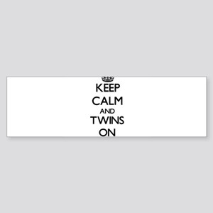 Keep Calm and Twins ON Bumper Sticker