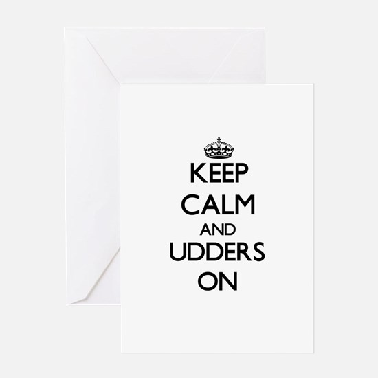 Keep Calm and Udders ON Greeting Cards