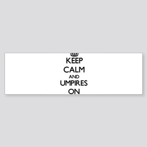 Keep Calm and Umpires ON Bumper Sticker