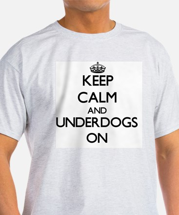 Keep Calm and Underdogs ON T-Shirt