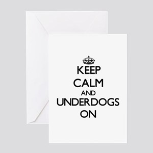 Keep Calm and Underdogs ON Greeting Cards