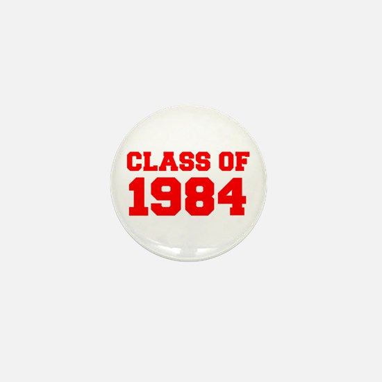 CLASS OF 1984-Fre red 300 Mini Button