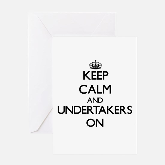 Keep Calm and Undertakers ON Greeting Cards