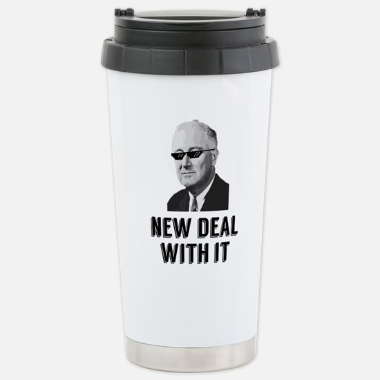 New Deal With It Stainless Steel Travel Mug