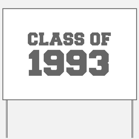CLASS OF 1993-Fre gray 300 Yard Sign