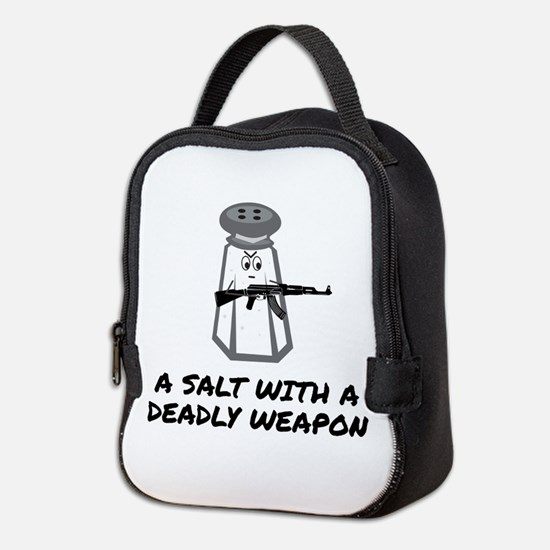 A Salt With A Deadly Weapon Neoprene Lunch Bag