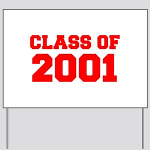CLASS OF 2001-Fre red 300 Yard Sign