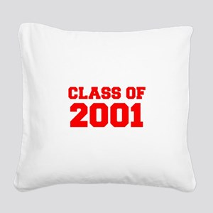 CLASS OF 2001-Fre red 300 Square Canvas Pillow