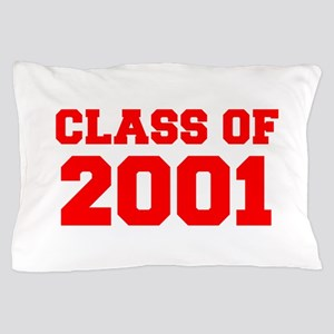 CLASS OF 2001-Fre red 300 Pillow Case