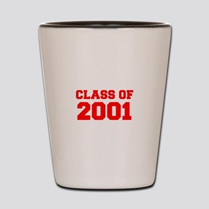 CLASS OF 2001-Fre red 300 Shot Glass