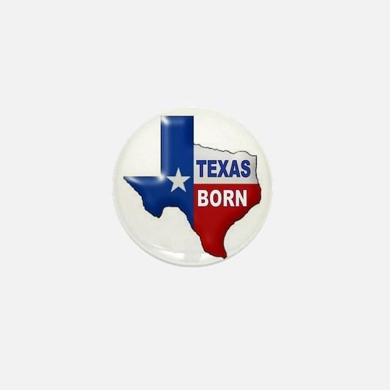 TEXAS BORN Mini Button