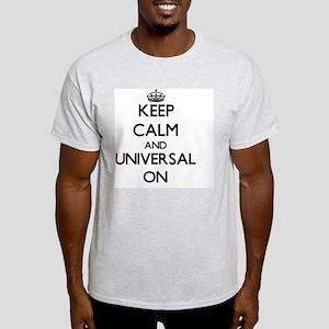 Keep Calm and Universal ON T-Shirt