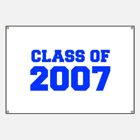 CLASS OF 2007-Fre blue 300 Banner