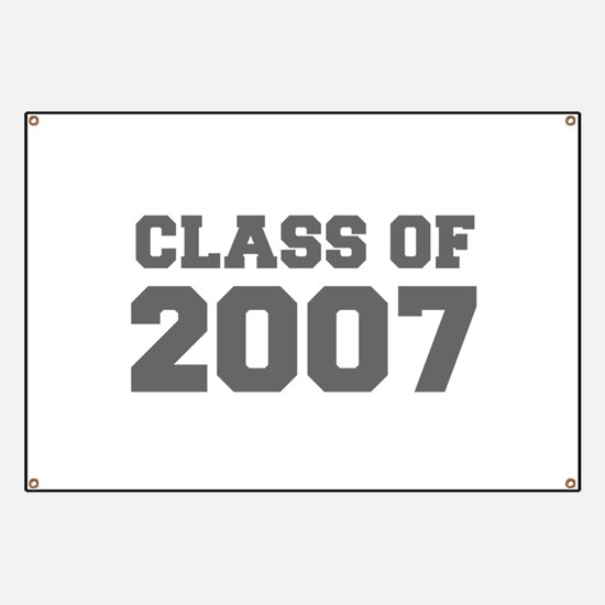 CLASS OF 2007-Fre gray 300 Banner