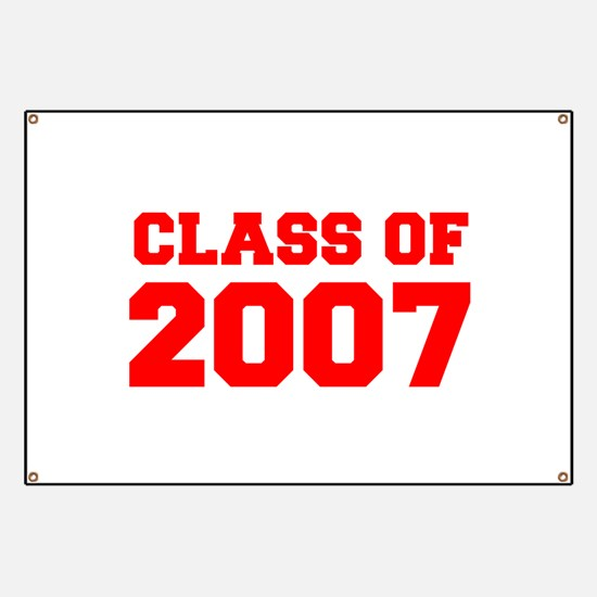 CLASS OF 2007-Fre red 300 Banner