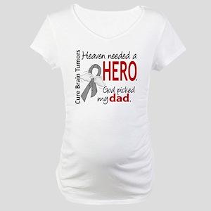 Brain Tumor HeavenNeededHero1 Maternity T-Shirt