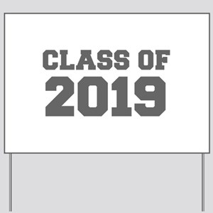 CLASS OF 2019-Fre gray 300 Yard Sign