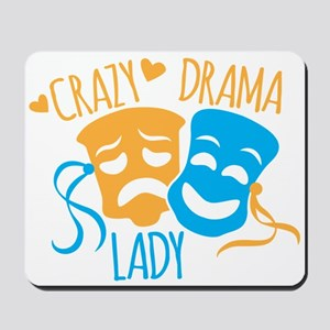 Crazy DRAMA Lady Mousepad