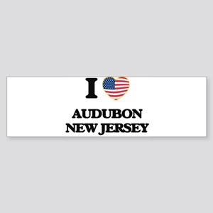 I love Audubon New Jersey Bumper Sticker