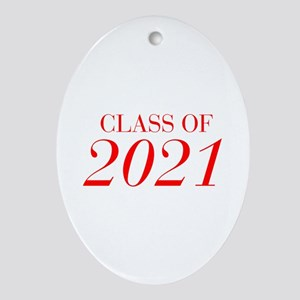 CLASS OF 2021-Bau red 501 Ornament (Oval)
