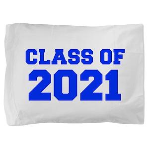 CLASS OF 2021-Fre blue 300 Pillow Sham