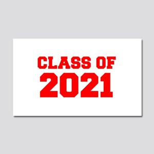 CLASS OF 2021-Fre red 300 Car Magnet 20 x 12
