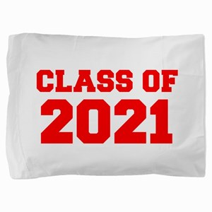 CLASS OF 2021-Fre red 300 Pillow Sham