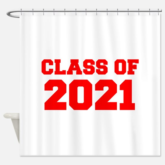 CLASS OF 2021-Fre red 300 Shower Curtain