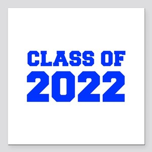 "CLASS OF 2022-Fre blue 300 Square Car Magnet 3"" x"