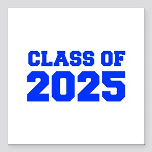 "CLASS OF 2025-Fre blue 300 Square Car Magnet 3"" x"