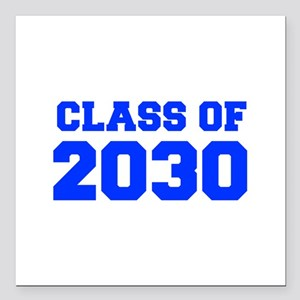 """CLASS OF 2030-Fre blue 300 Square Car Magnet 3"""" x"""