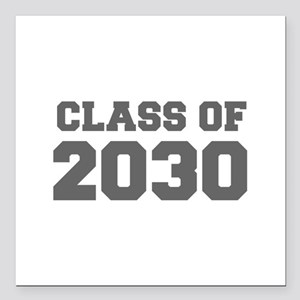 """CLASS OF 2030-Fre gray 300 Square Car Magnet 3"""" x"""