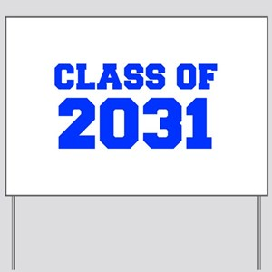 CLASS OF 2031-Fre blue 300 Yard Sign