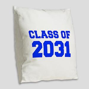 CLASS OF 2031-Fre blue 300 Burlap Throw Pillow