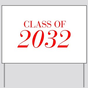 CLASS OF 2032-Bau red 501 Yard Sign
