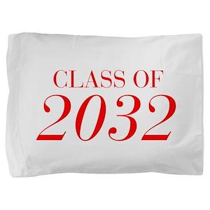 CLASS OF 2032-Bau red 501 Pillow Sham