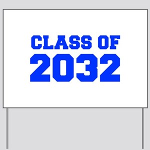 CLASS OF 2032-Fre blue 300 Yard Sign