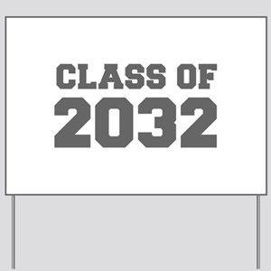 CLASS OF 2032-Fre gray 300 Yard Sign