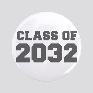 CLASS OF 2032-Fre gray 300 Button