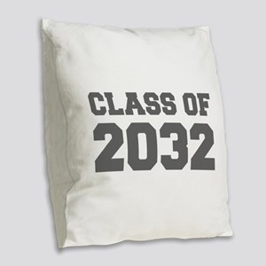CLASS OF 2032-Fre gray 300 Burlap Throw Pillow